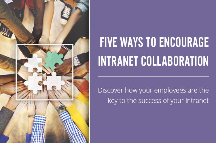 Five Ways to Encourage Intranet Collaboration