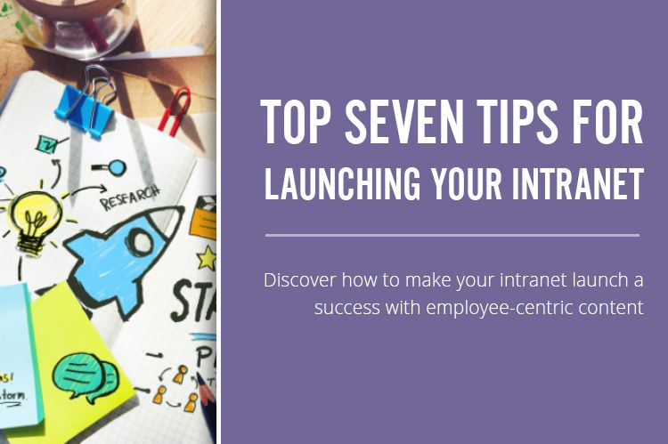 Top Seven Tips For Launching Your Intranet