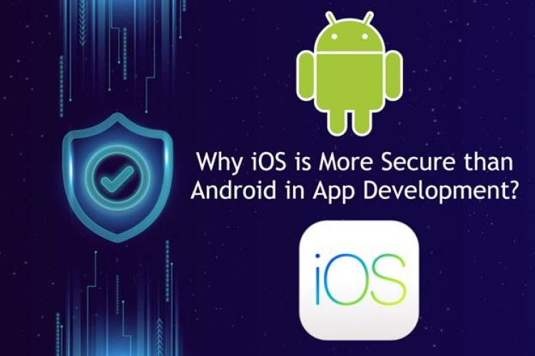 Why iOS is More Secure than Android in App Development?