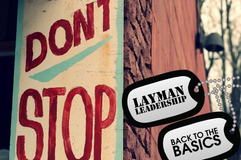 Don't Stop - Layman Leadership - Back to the Basics