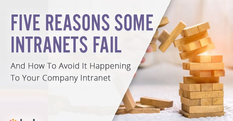 Five Reasons Why Some Intranets Fail